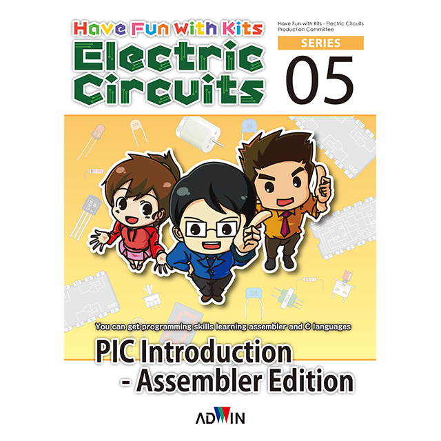 Have Fun with Kits - Electric Circuits PIC Introduction - Assembler Edition (キットで遊ぼう電子回路 PIC入門アセンブラ編 英語版)